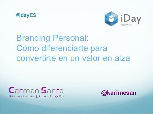 #idayES Branding Personal: Cómo diferenciarte para convertirte en un valor en alza @karimesan