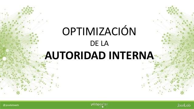 @joselabweb OPTIMIZACIÓN DE LA AUTORIDAD INTERNA