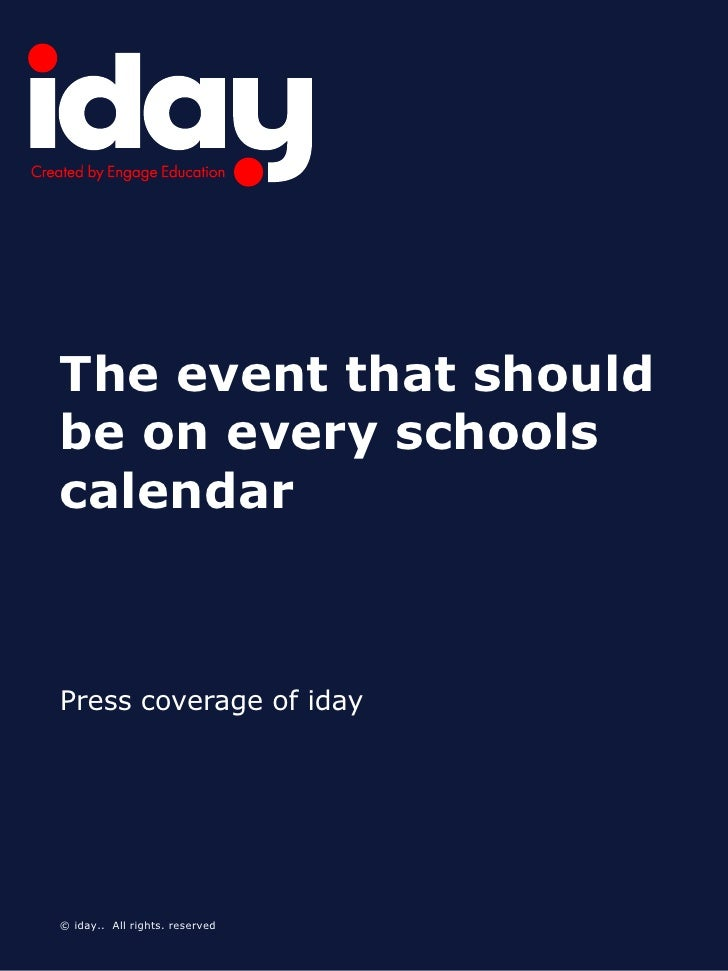 The event that shouldbe on every schoolscalendarPress coverage of iday© iday.. All rights. reserved