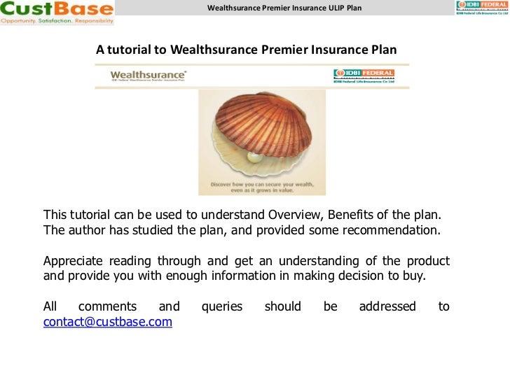 Wealthsurance Premier Insurance ULIP Plan         A tutorial to Wealthsurance Premier Insurance PlanThis tutorial can be u...