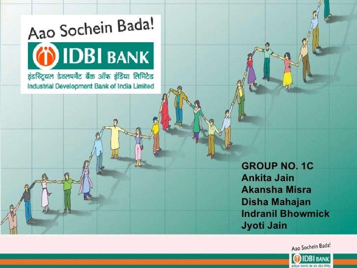 GROUP NO. 1C Ankita Jain Akansha Misra Disha Mahajan Indranil Bhowmick Jyoti Jain
