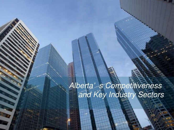 Alberta's Competitiveness  and Key Industry Sectors