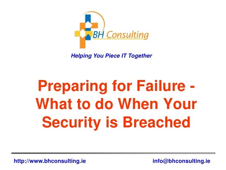 Preparing for Failure - What to do When Your Security is Breached<br />