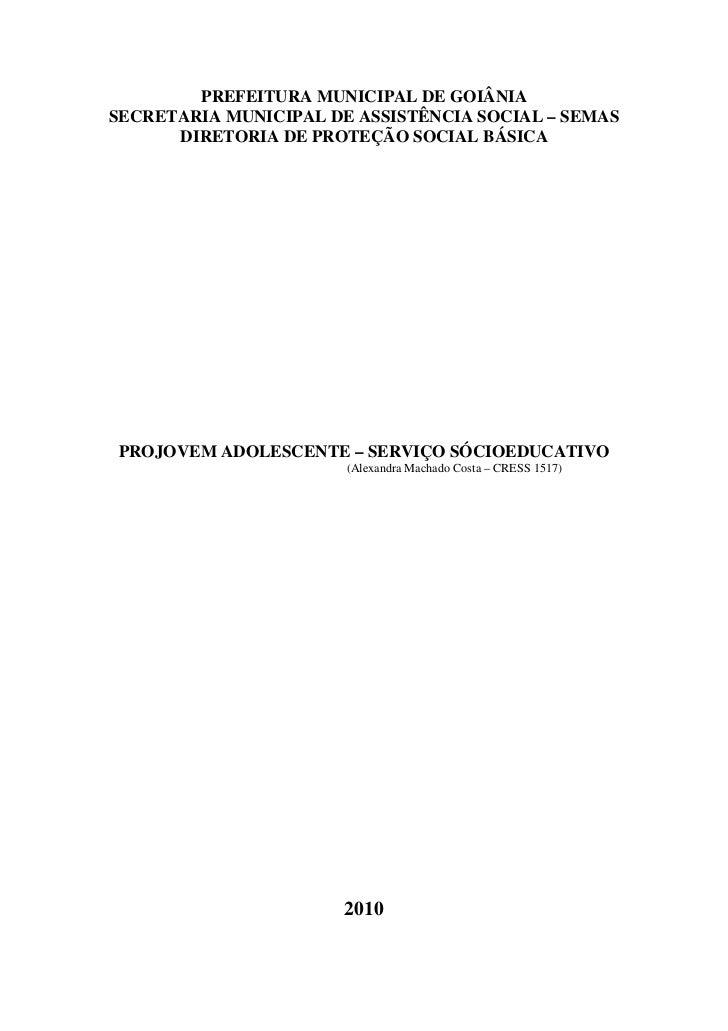 PREFEITURA MUNICIPAL DE GOIÂNIASECRETARIA MUNICIPAL DE ASSISTÊNCIA SOCIAL – SEMAS      DIRETORIA DE PROTEÇÃO SOCIAL BÁSICA...