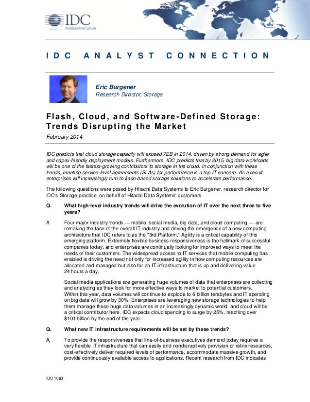 IDC 1663 I D C A N A L Y S T C O N N E C T I O N Eric Burgener Research Director, Storage Flash, Cloud, and Software-Defin...