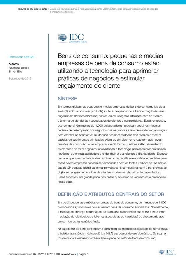 Documento número US41682516 © 2016 IDC. www.idc.com | Página 1 Resumo da IDC sobre o setor | Bens de consumo: pequenas...