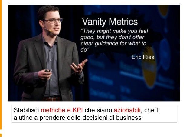 "Non fermatevi alle ""Vanity Metrics"" http://marketingland.com/social-media-metrics-perfection-of-means-confusion-of-goals-6..."