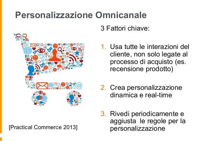 Benefici della personalizzazione Omnicanale § Personalizzazione predittiva § Una volta abilitata la personalizzazione ...