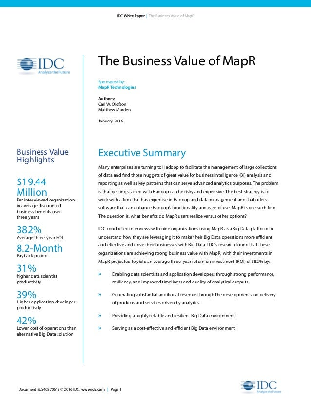 Document #US40870615 © 2016 IDC. www.idc.com | Page 1 IDC White Paper | The Business Value of MapR Executive Summary Many ...