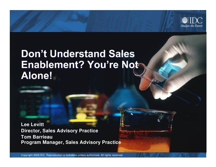 Don't Understand Sales Enablement? You're Not Alone! Lee Levitt Director, Sales Advisory Practice www.SalesAdvisoryPractic...