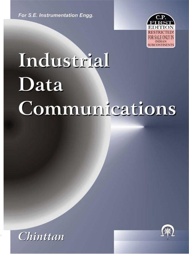 INDUSTRIAL DATA COMMUNICATIONS Chinttan N. Dewalia 4/8, Anandnagar, Paud Road, Kothrud, Pune-411038.