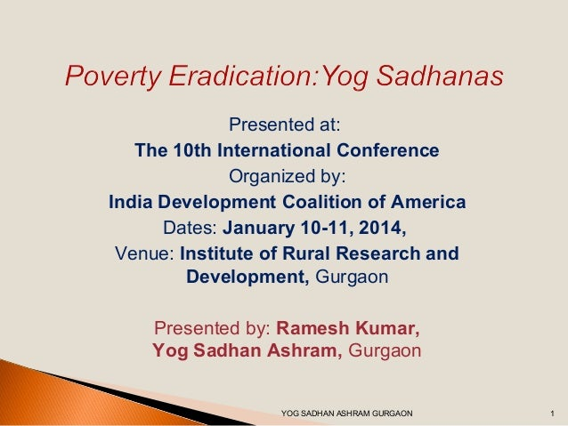 Presented at: The 10th International Conference Organized by: India Development Coalition of America Dates: January 10-11,...