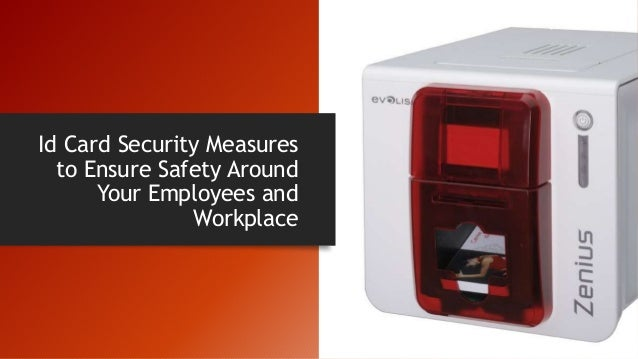 Id Card Security Measures to Ensure Safety Around Your Employees and Workplace