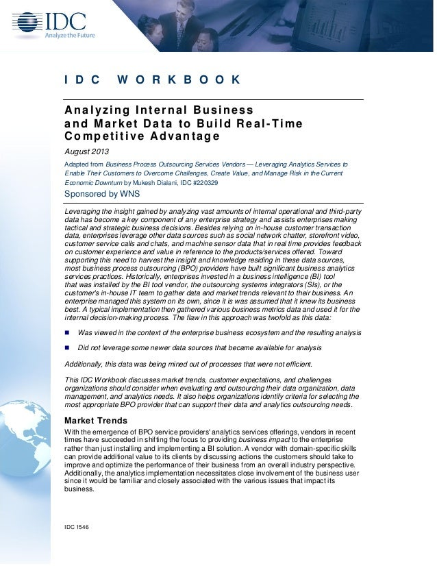 I D C W O R K B O O K Analyzing Internal Business and Market Data to Build Real -Time Competitive Ad vantage August 2013 A...