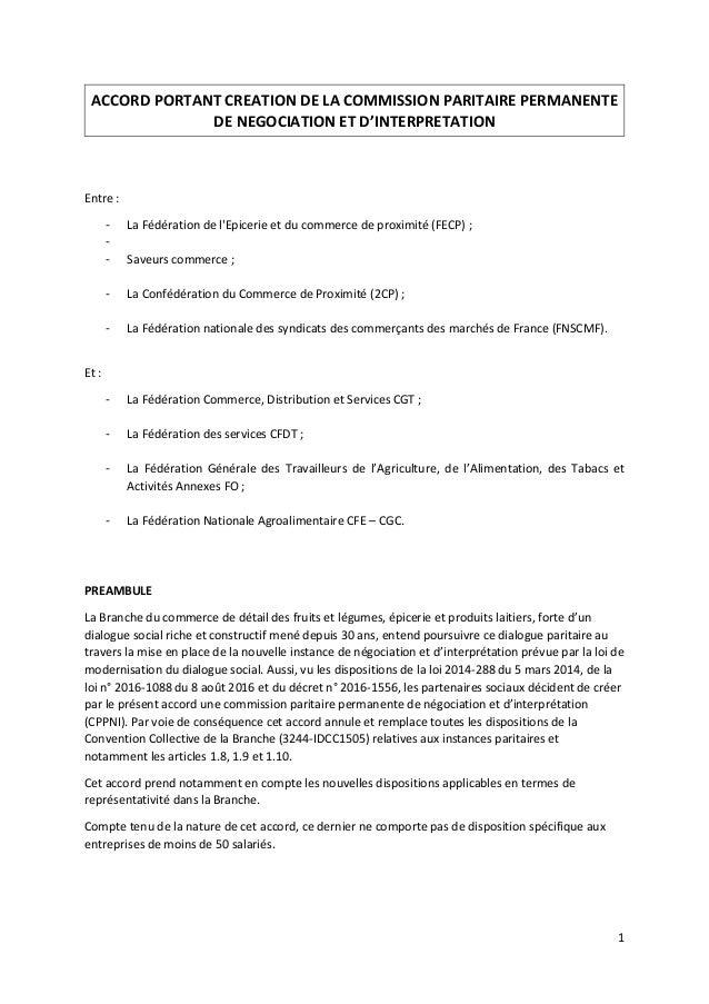 1 ACCORD PORTANT CREATION DE LA COMMISSION PARITAIRE PERMANENTE DE NEGOCIATION ET D'INTERPRETATION Entre : - La Fédération...