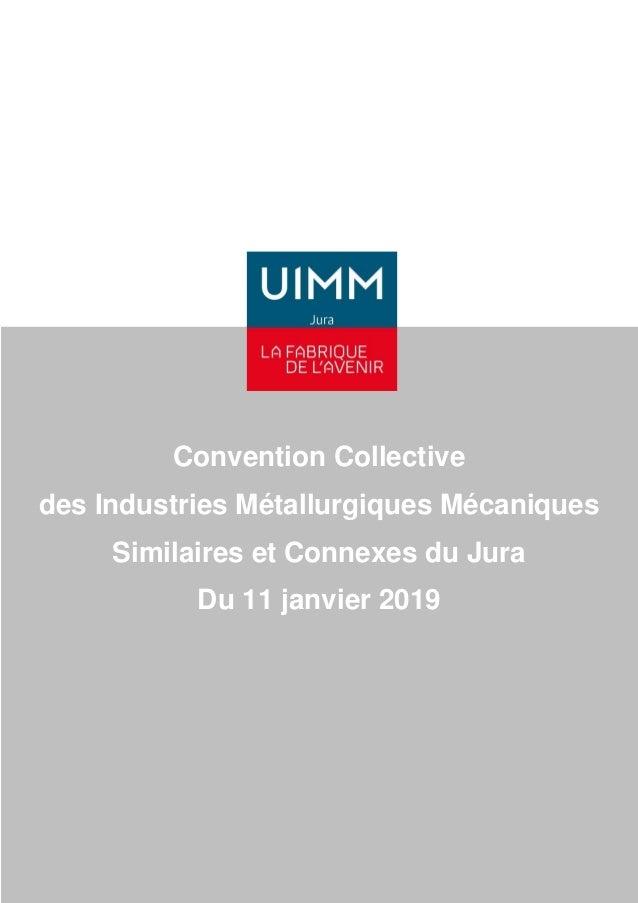 Convention Collective des Industries Métallurgiques Mécaniques Similaires et Connexes du Jura Du 11 janvier 2019
