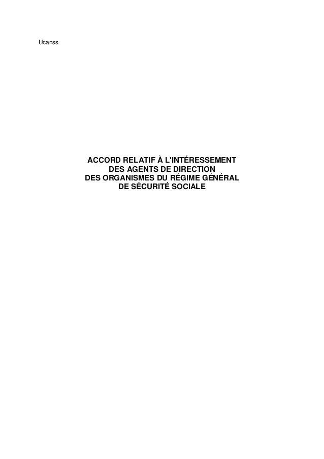 Ucanss ACCORD RELATIF À L'INTÉRESSEMENT DES AGENTS DE DIRECTION DES ORGANISMES DU RÉGIME GÉNÉRAL DE SÉCURITÉ SOCIALE