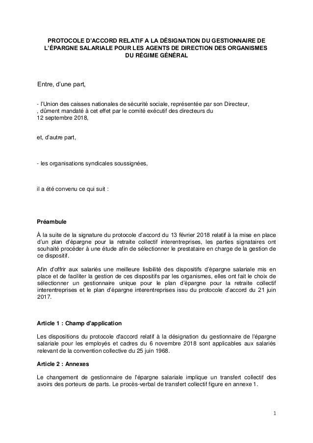 1 PROTOCOLE D'ACCORD RELATIF A LA DÉSIGNATION DU GESTIONNAIRE DE L'ÉPARGNE SALARIALE POUR LES AGENTS DE DIRECTION DES ORGA...