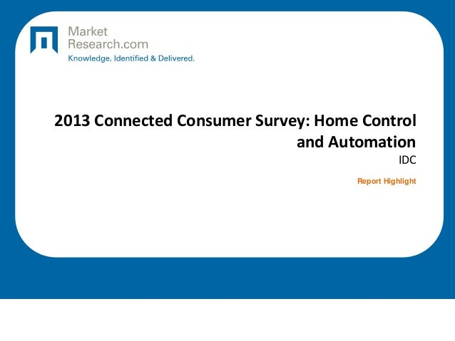 2013 Connected Consumer Survey: Home Control and Automation IDC Report Highlight