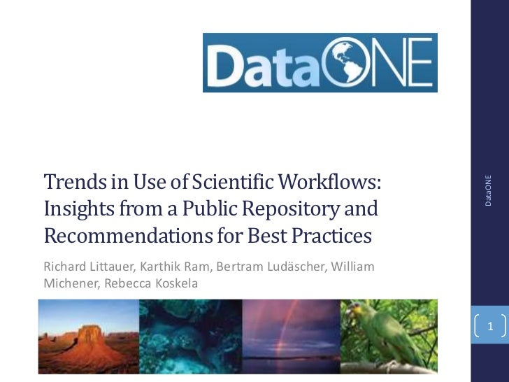 Trends in Use of Scientific Workflows:                                                            DataONEInsights from a P...