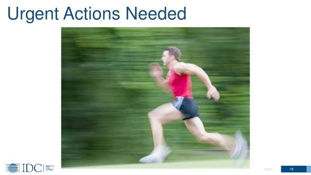 Urgent Actions Needed 18© IDC