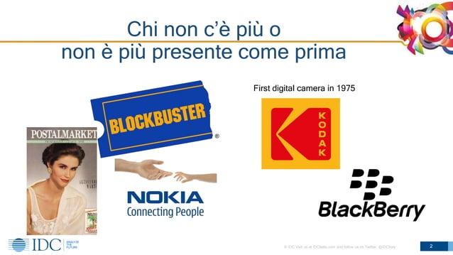 © IDC Visit us at IDCitalia.com and follow us on Twitter: @IDCItaly Chi non c'è più o non è più presente come prima 2 Firs...