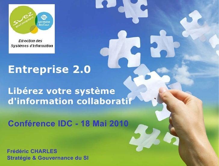 Entreprise 2.0 Libérez votre système d'information collaboratif   Frédéric CHARLES Stratégie & Gouvernance du SI Conférenc...