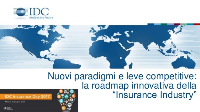"Nuovi paradigmi e leve competitive: la roadmap innovativa della ""Insurance Industry"""