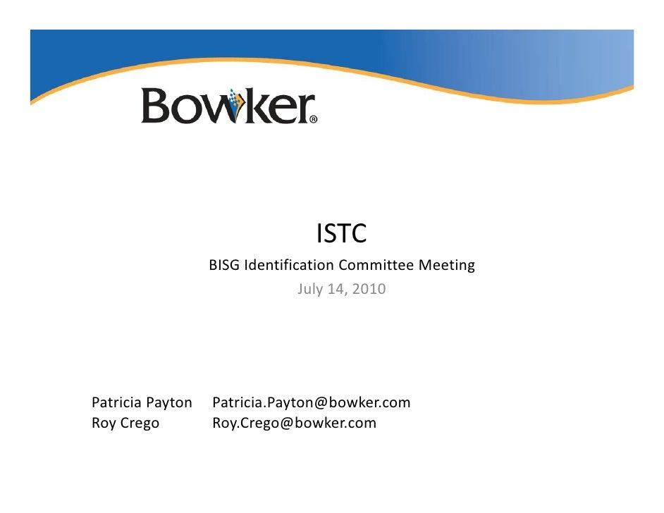 ISTC                   BISGIdentificationCommitteeMeeting                                 July14,2010               ...