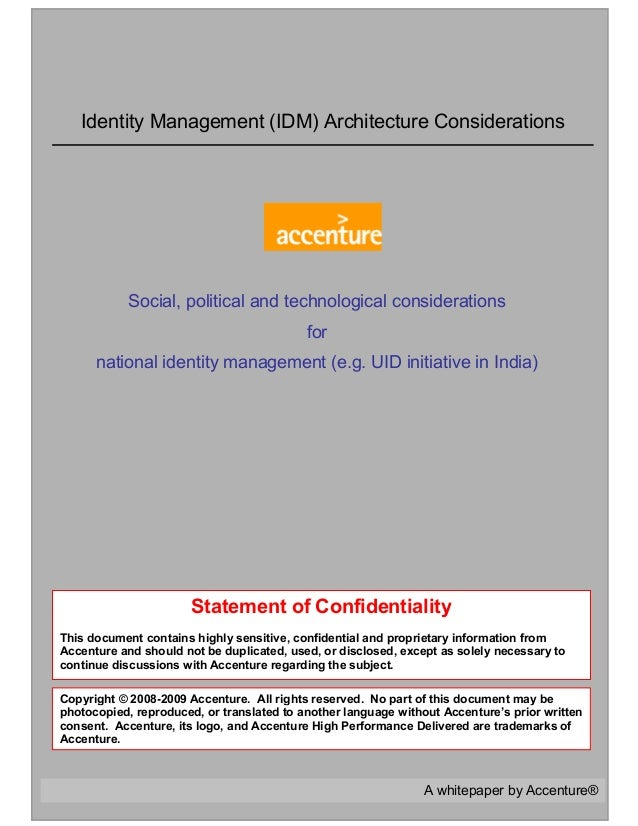 A whitepaper by Accenture® Identity Management (IDM) Architecture Considerations Statement of Confidentiality This documen...