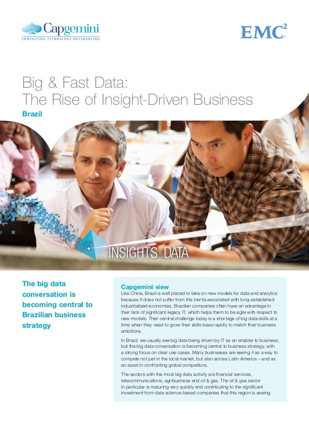 Big & Fast Data: The Rise of Insight-Driven Business Capgemini view Like China, Brazil is well placed to take on new model...