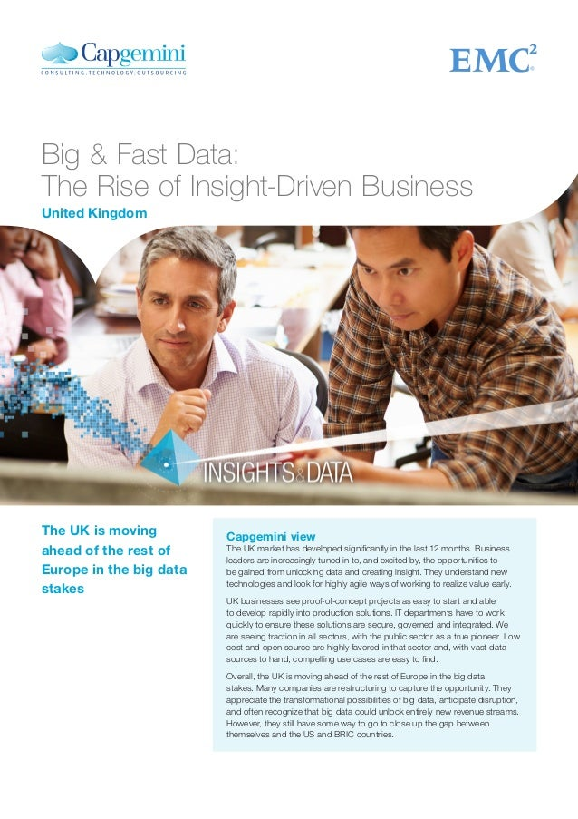 Big & Fast Data: The Rise of Insight-Driven Business Capgemini view The UK market has developed significantly in the last ...