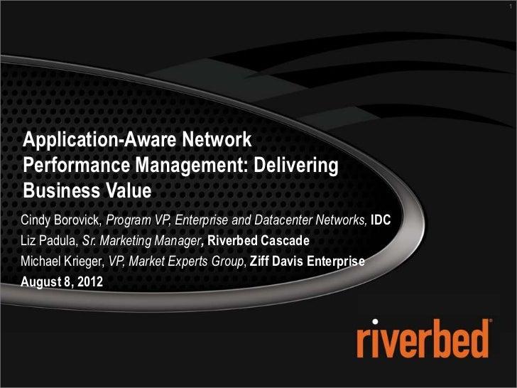 1Application-Aware NetworkPerformance Management: DeliveringBusiness ValueCindy Borovick, Program VP, Enterprise and Datac...