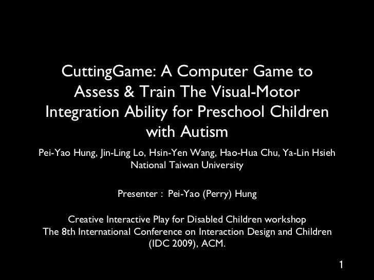 CuttingGame: A Computer Game to     Assess & Train The Visual-Motor Integration Ability for Preschool Children            ...