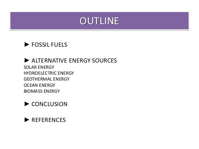 fossil fuels and alternative energy sources Alternative energy tutorial about fossil fuel energy, fossil fuels facts and the  use of fossil fuels as a non renewable energy source polluting the earth.
