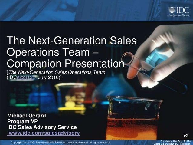 The Next-Generation SalesOperations Team –Companion Presentation[The Next-Generation Sales Operations Team(IDC#224122, Jul...