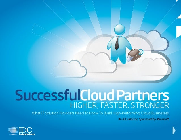 SuccessfulCloud Partners HIGHER, FASTER, STRONGER  What IT Solution Providers Need To Know To Build High-Performing Cloud ...