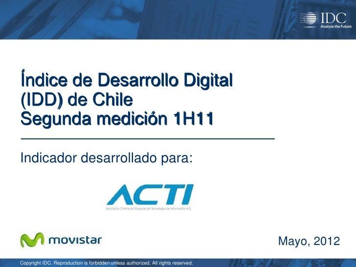 Índice de Desarrollo Digital(IDD) de ChileSegunda medición 1H11Indicador desarrollado para:                               ...
