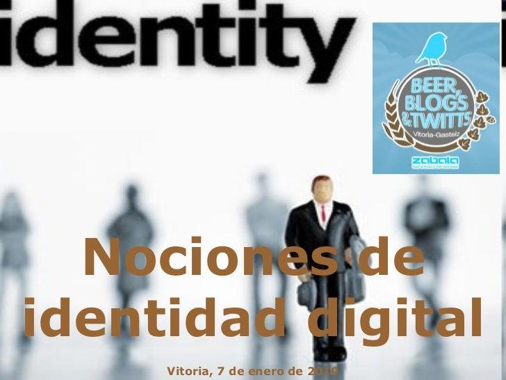 Vitoria, 7 de enero de 2010 Nociones de identidad digital