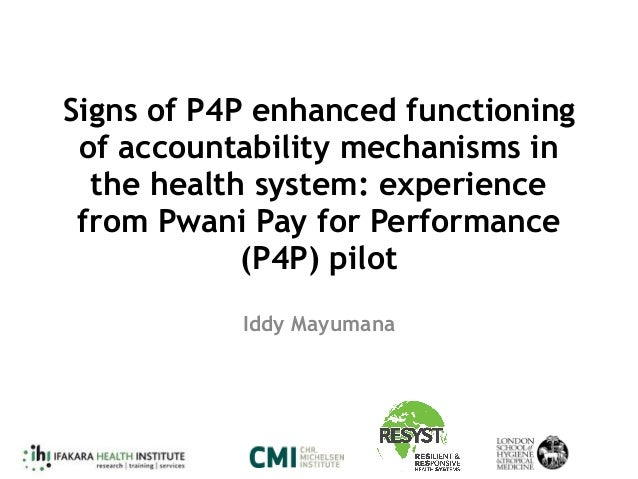 Signs of P4P enhanced functioning of accountability mechanisms in the health system: experience from Pwani Pay for Perform...