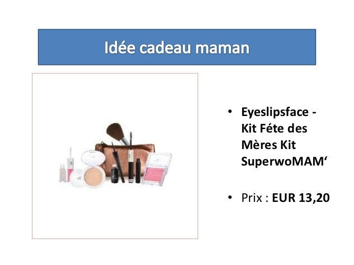 Idée cadeau maman<br />Eyeslipsface - Kit Féte des Mères Kit SuperwoMAM' <br />Prix : EUR 13,20<br />
