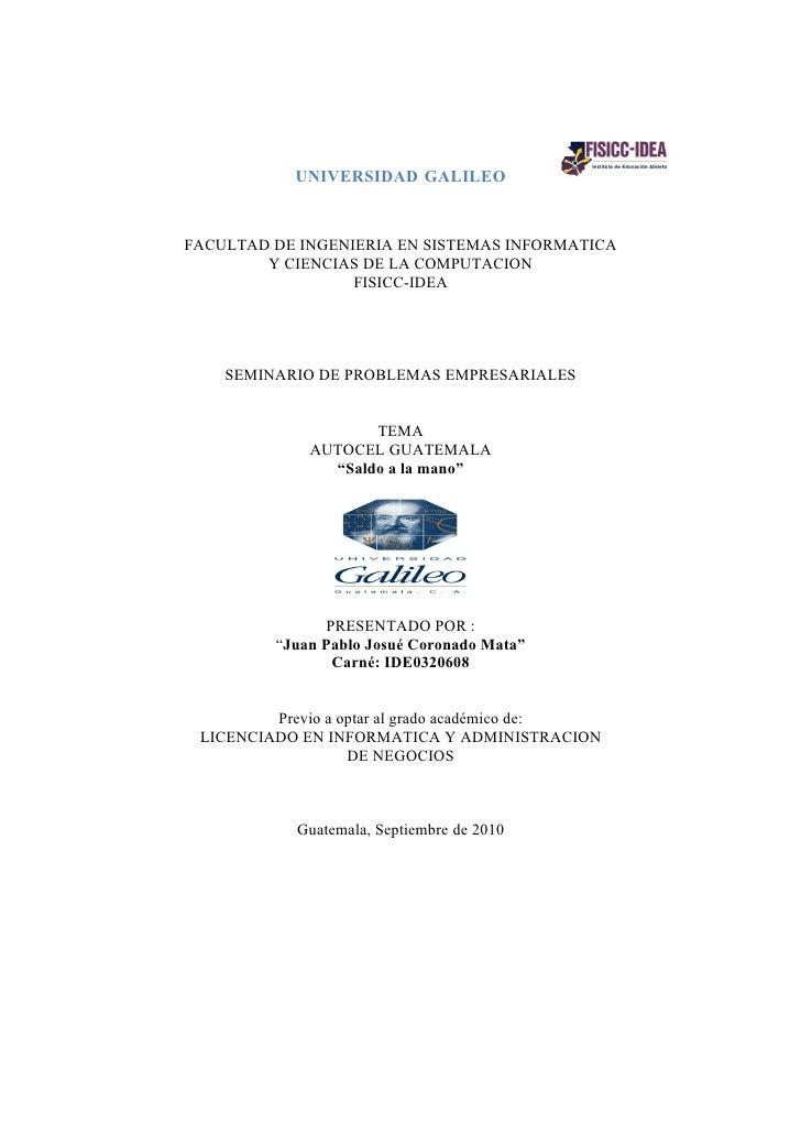 UNIVERSIDAD GALILEO   FACULTAD DE INGENIERIA EN SISTEMAS INFORMATICA         Y CIENCIAS DE LA COMPUTACION                 ...