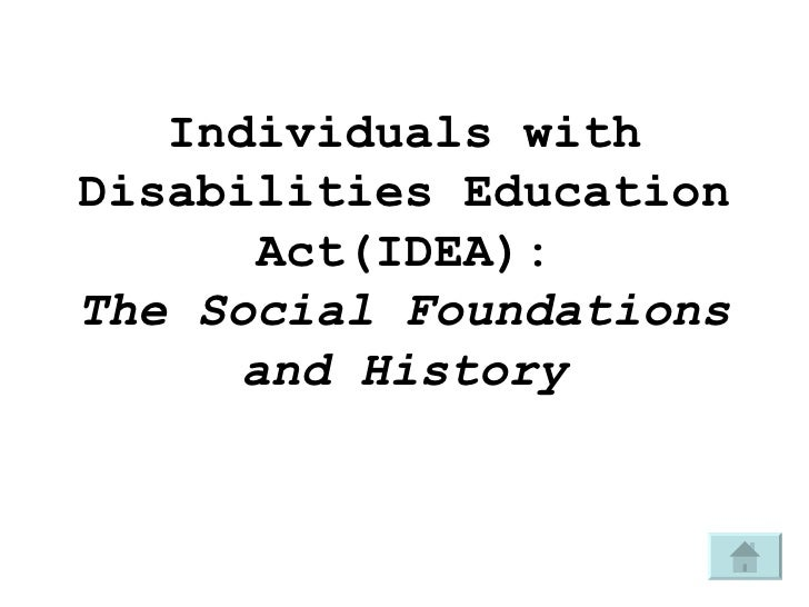 Individuals with Disabilities Education Act(IDEA): The Social Foundations and History