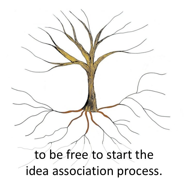 to be free to start the idea association process.