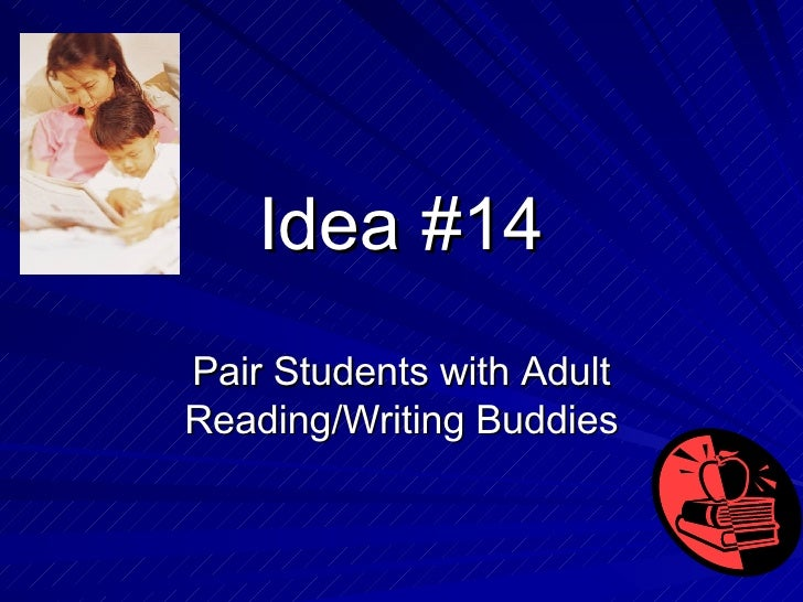 Idea #14 Pair Students with Adult Reading/Writing Buddies