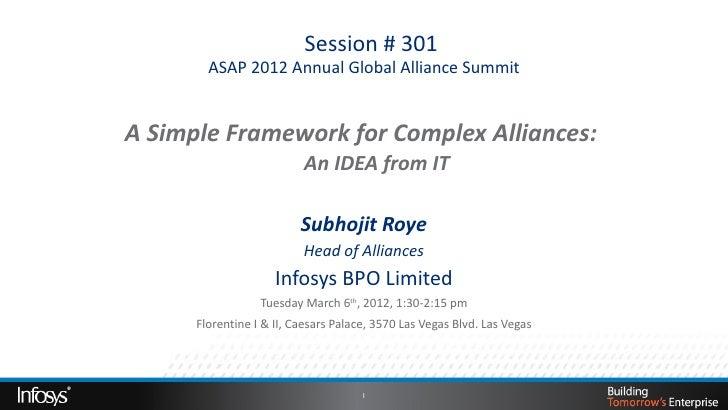 Session # 301        ASAP 2012 Annual Global Alliance SummitASimpleFrameworkforComplexAlliances:              An...