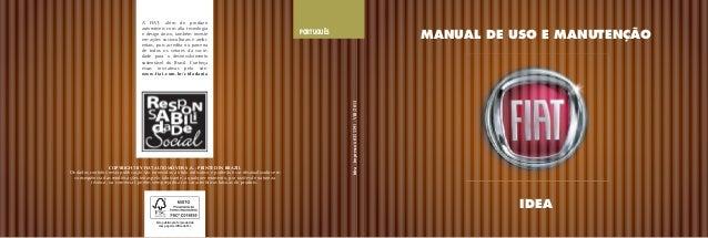 MANUAL DE USO E MANUTENÇÃOPORTUGUÊS Idea-Impresso60355591-VIII/2013 IDEA A FIAT, além de produzir automóveis com alta tecn...
