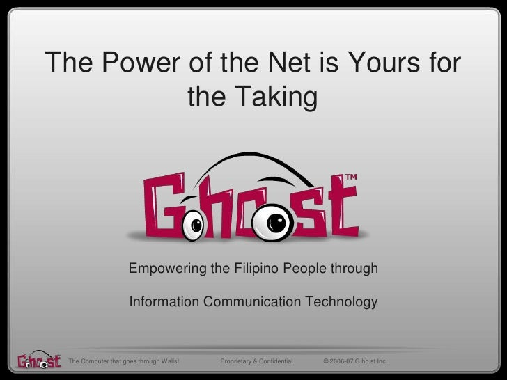 The Power of the Net is Yours for the TakingEmpowering the Filipino People through Information Communication Technology<br...