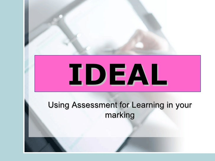 Using Assessment for Learning in your marking IDEAL