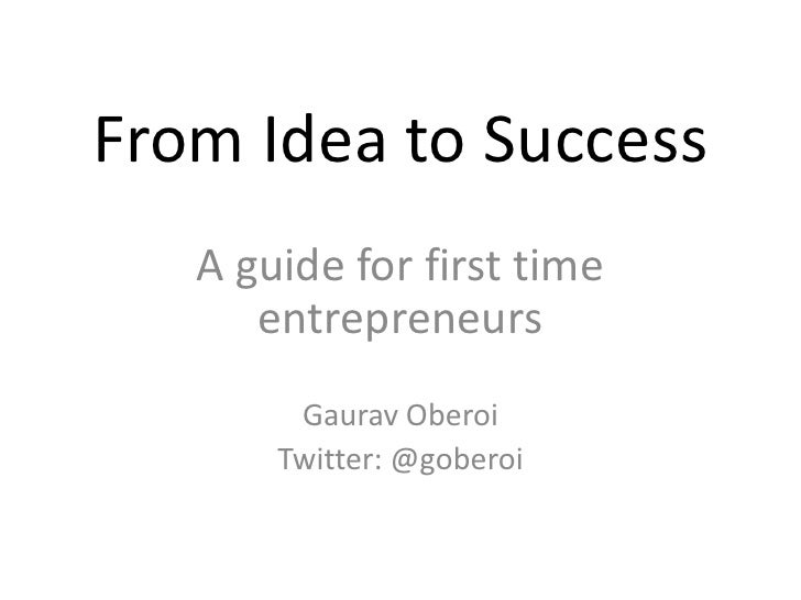 Idea to Success, a Guide for First Time Entrepreneurs